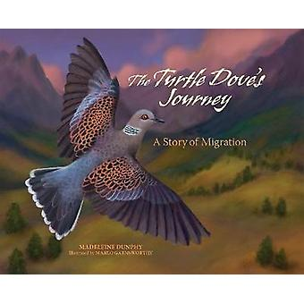 The Turtle Dove's Journey - A Story of Migration by Dunphy Madeleine -