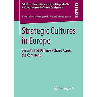 Strategic Cultures in Europe - Security and Defence Policies Across th