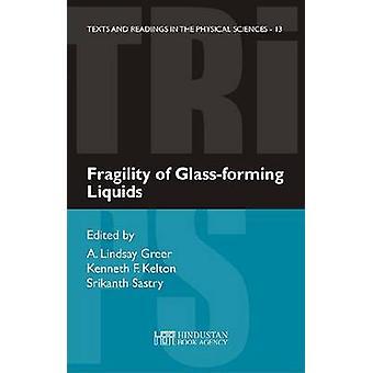 Fragility of Glass-Forming Liquids by A. Lindsay Greer - Kenneth Kelt