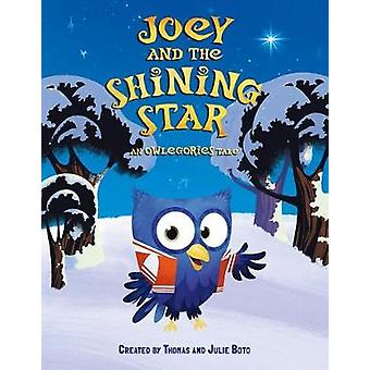 Joey and the Shining Star - An Owlegories Tale by Thomas Boto - 978150
