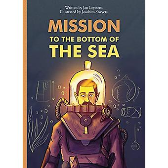 Mission to the Bottom of the Sea by Jan Leyssens - 9781605375311 Book