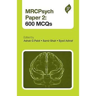 MRCPsych Paper 2 - 600 MCQS by Ashok G. Patel - Samir Shah - Syed Ashr