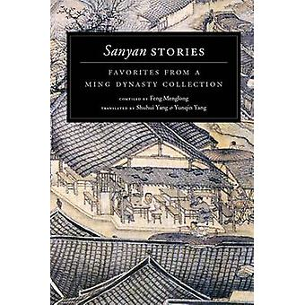 Sanyan Stories - Favorites from a Ming Dynasty Collection by Menglong
