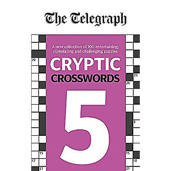 The Telegraph Cryptic Crosswords 5 by Telegraph Media Group Ltd - 978