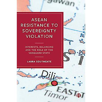 ASEAN Resistance to Sovereignty Violation - Interests - Balancing and