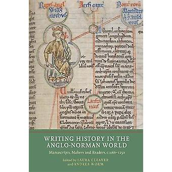 Writing History in the Anglo-Norman World - Manuscripts - Makers and