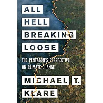 All Hell Breaking Loose - The Pentagon's Perspective on Climate Change