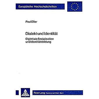 Dialekt Und Identitaet - Diglottale Sozialisation Und Identitaetsbildu