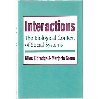 Interactions - The Biological Context of Social Systems by Niles Eldre