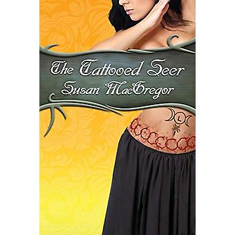 The Tattooed Seer by Susan MacGregor - 9781927400692 Book