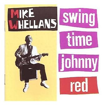 Mike Whellans - Swing Time Johnny Red [CD] USA import