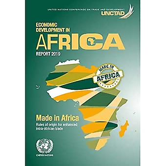 Economic development in Africa report 2018: made in Africa, rules of origin� for enhanced intra-African trade