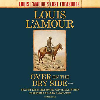 Over on the Dry Side by Louis L Amour
