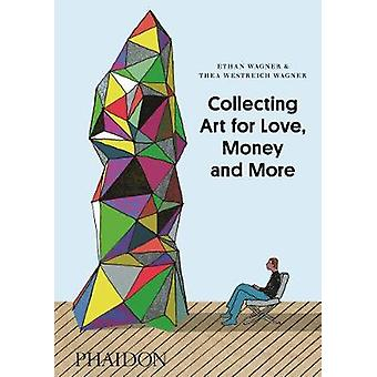 Collecting Art for Love Money and More