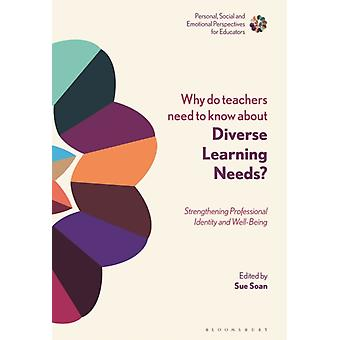 Why Do Teachers Need to Know About Diverse Learning Needs by Edited by Dr Sue Soan