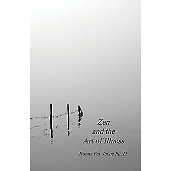 Zen and the Art of Illness by Ph D Ronna Fay Jevne - 9780228817321 Bo