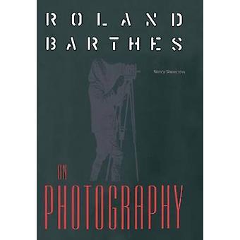 Roland Barthes om fotografi av Nancy Shawcross - 9780813014692 Bok