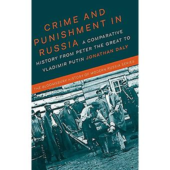 Crime and Punishment in Russia - A Comparative History from Peter the