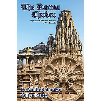 The Karma Chakra - Mysterious Past Life Journey of Five Friends by Vin