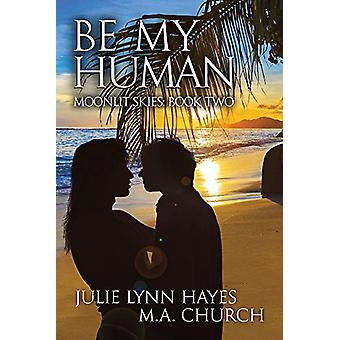 Be My Human by Julie Lynn Hayes - 9781632161581 Book