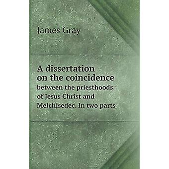A Dissertation on the Coincidence Between the Priesthoods of Jesus Ch