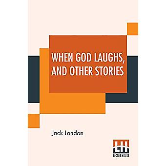 When God Laughs - And Other Stories by Jack London - 9789353443894 Bo