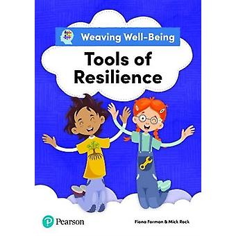 Weaving WellBeing Tools of Resilience Pupil Book by Fiona FormanMick Rock
