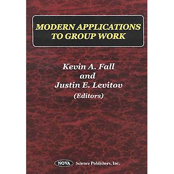 Modern Applications to Group Work by Justin E Levitov