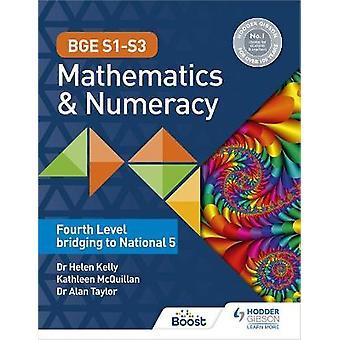 BGE S1S3 Mathematics  Numeracy Fourth Level bridging to National 5