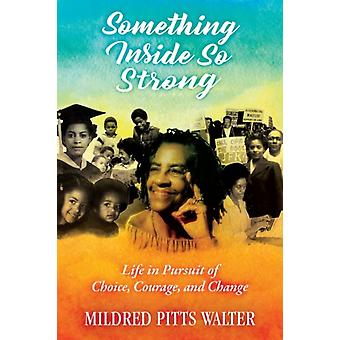 Something Inside So Strong by Mildred Pitts Walter