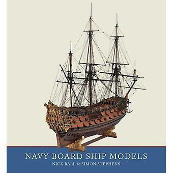 Navy Board Ship Models by Simon Stephens & Nick Ball
