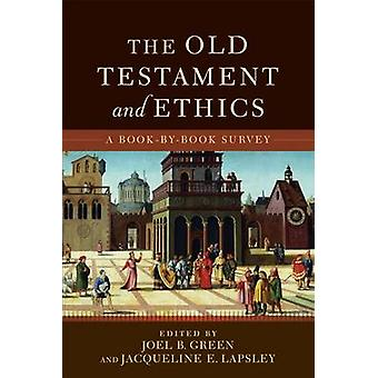 Old Testament and Ethics by Joel B Green - Jacqueline E Lapsley - 978