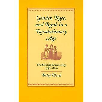 Geschlecht - Rasse- und Rang in einem revolutionären Zeitalter - Georgia Lowcount