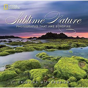 Erhabene Natur - Fotografien, die begeistern und inspirieren von Cristina Mitterme