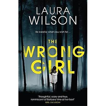 Den forkerte pige Laura Wilson - 9781782063124 bog
