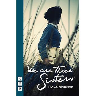 We are Three Sisters by Blake Morrison - 9781848422148 Book