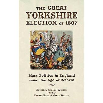 The Great Yorkshire Election of 1807 - Mass Politics in England Before