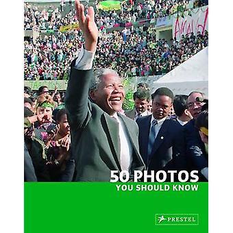 50 photos, vous devez savoir par Brad doigt - livre 9783791346113