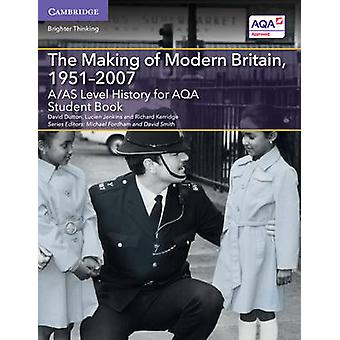 A/AS Level History for AQA the Making of Modern Britain - 1951-2007 S