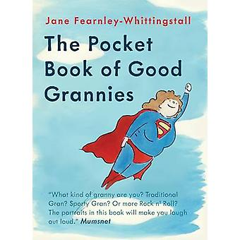 The Pocket Book of Good Grannies by Jane Fearnley-Whittingstall - 978