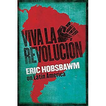 Viva la Revolucion: Hobsbawm on Latin America