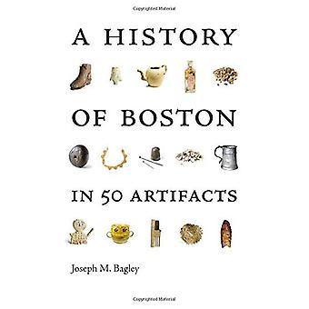 Een geschiedenis van Boston in 50 artefacten