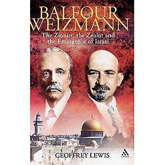 Balfour en Weizmann: de zionistische, de ijveraar en de verklaring die de wereld veranderde