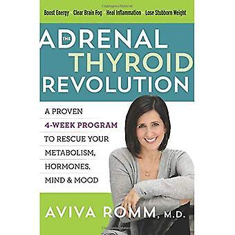 Adrenal sköldkörteln revolutionen: Ett väl beprövat 4-veckors Program att rädda din ämnesomsättning, hormoner, sinne & humör