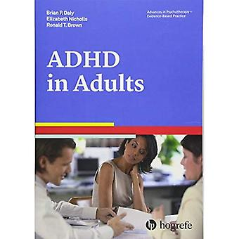 Attention Deficit / Hyperactivity Disorder in Adults (Advances in Psychotherapy: Evidence Based Practice)