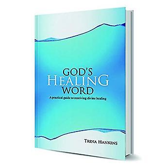 God's Healing Word: A Practical Guide to Receiving Divine Healing (Book & CD)