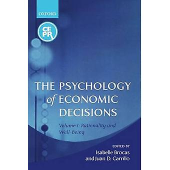 The Psychology of Economic Decisions Volume 1 Rationality and WellBeing by Brocas & Isabelle