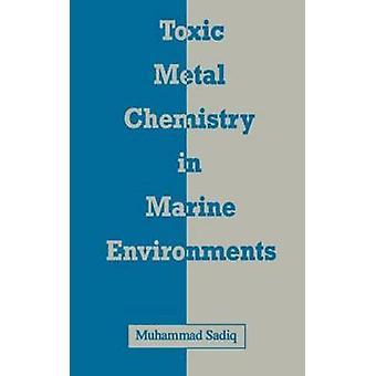 Chimie des métallique toxiques dans l'environnement marin par Sadiq & Muhammad