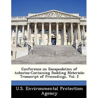 Conferencia sobre encapsulación de AsbestosContaining edificio materiales transcripción de procedimientos Vol. 2 de la Agencia de protección ambiental