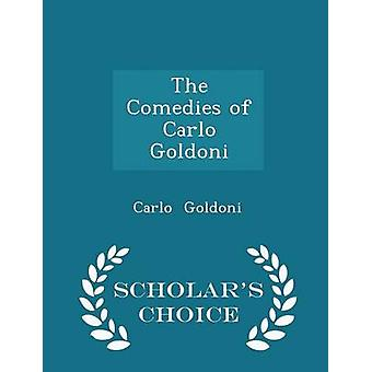 The Comedies of Carlo Goldoni  Scholars Choice Edition by Goldoni & Carlo